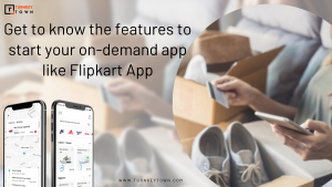 Get to know the features to start your on-demand app like Flipkart App