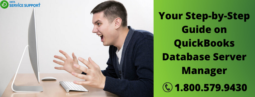 Your Step-by-Step Guide on QuickBooks Database Server Manager