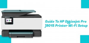 Guide-To-HP-Officejet-Pro-9015-Printer-Wi-Fi-Setup