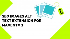 SEO Images Alt Text Extension for Magento 2