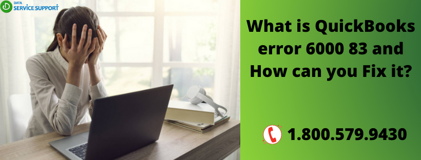 What is QuickBooks error 6000 83 and How can you Fix it