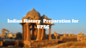 how-to-prepare-for-Indian-history-for-upsc